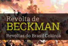 consequências resultado onde ocorreu como terminou a revolta de Beckman
